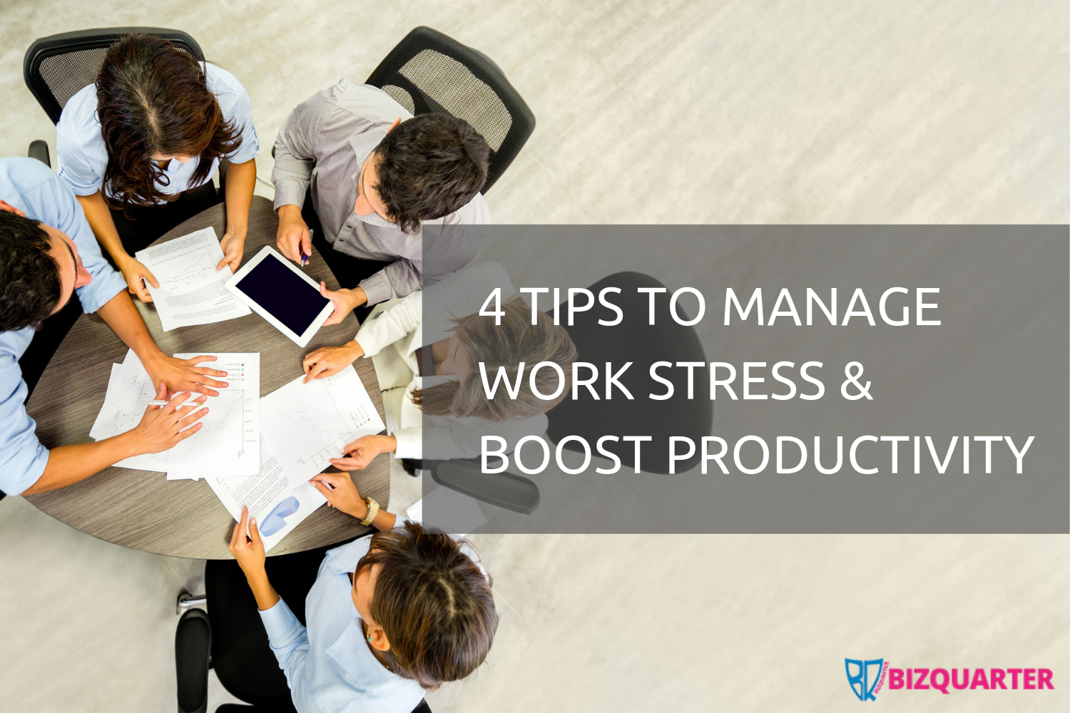 4 tips to manage work stress & boost productivity