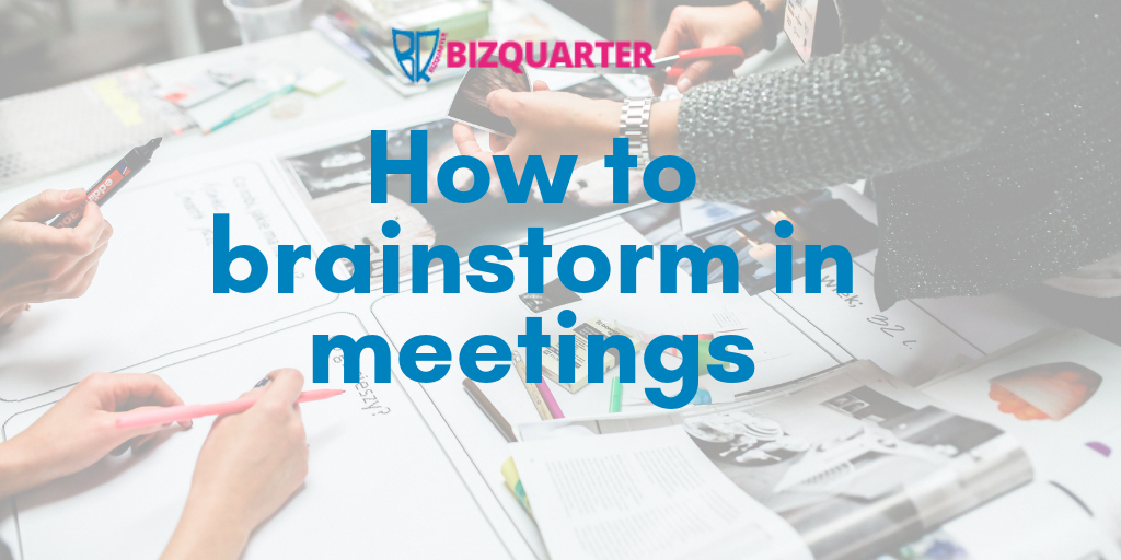 How to brainstorm in meetings
