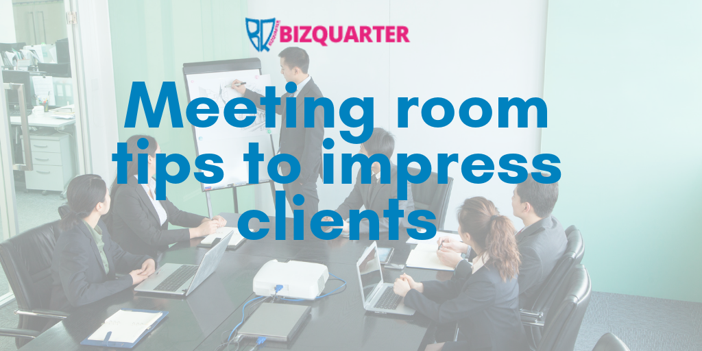 Meeting room tips to impress clients